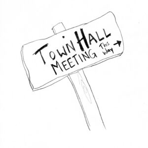 """Sign saying """"Town Hall Meeting This Way"""""""